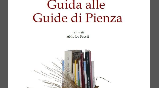 Pubblicato il libro GUIDA ALLE GUIDE DI PIENZA