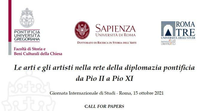 """CONVEGNO """"Le arti e gli artisti nella rete della diplomazia pontificia da Pio II a Pio XI"""""""